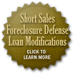Short Sales, Foreclosure Defense, Loan Modifications